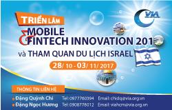 TRIỂN LÃM MOBILE & FINTECH INNOVATION 2017 VÀ KẾT HỢP DU LỊCH ISRAEL