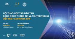HỘI THẢO HỢP TÁC ĐÀO TẠO CÔNG NGHỆ THÔNG TIN VÀ TRUYỀN THÔNG  VIỆT NAM – AUSTRALIA 2018