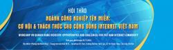 """Chương trình Hội thảo """"Ngành công nghiệp tên miền: Cơ hội và thách thức cho cộng đồng Internet Việt Nam"""""""